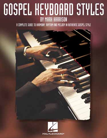 Smooth jazz piano mark harrison na freenote gospel keyboard styles mark harrison a complete guide to harmony rhythm and melody in authentic gospel style fandeluxe Gallery